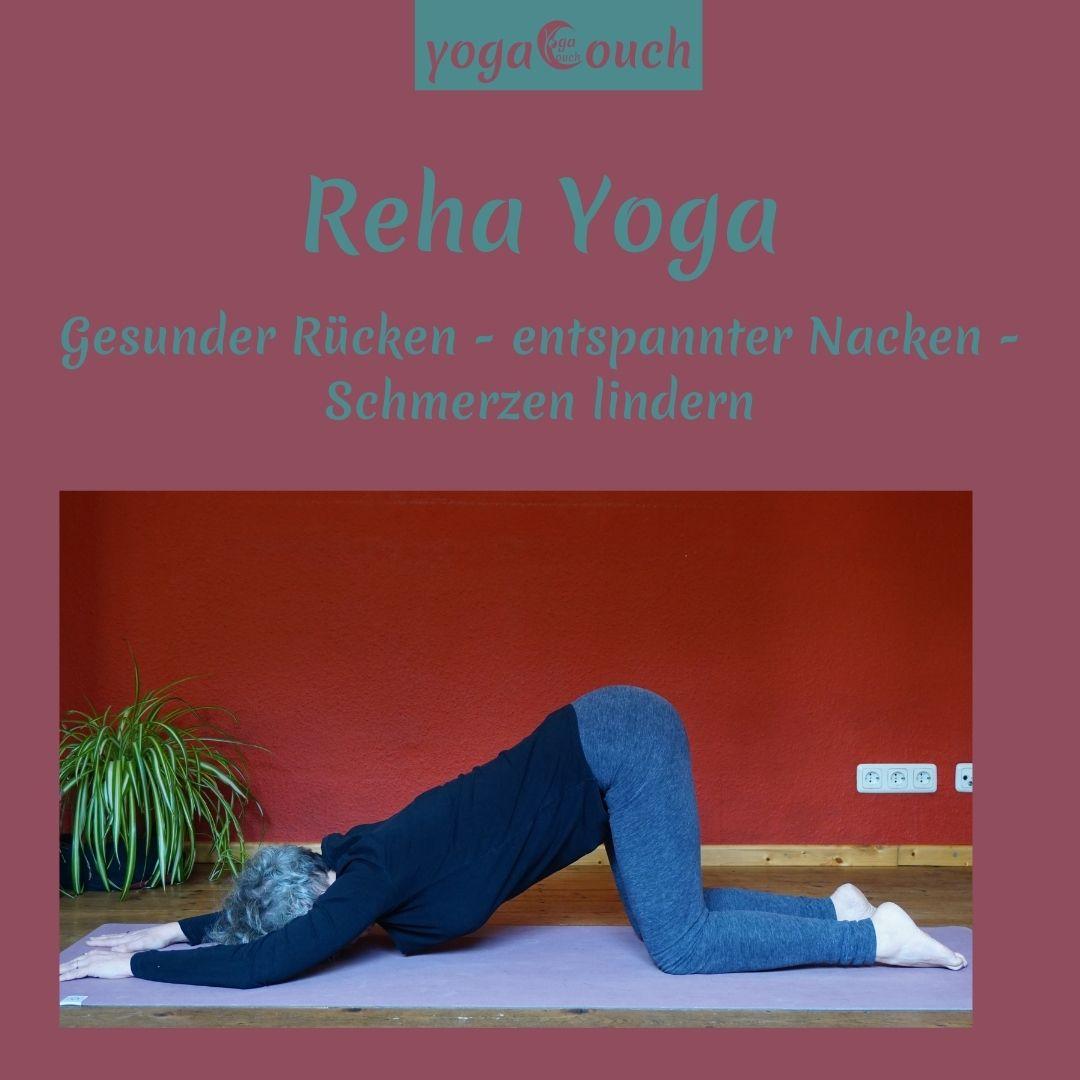 """Susanne in der Yinposition """"herzöffnende Stellung"""". Darüber steht der Text """"Reha Yoga"""" und """"Gesunder Rücken - entspannter Nacken - Schmerzen lindern"""""""
